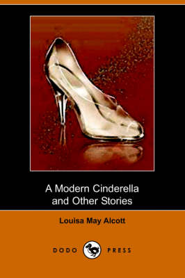 A Modern Cinderella and Other Stories (Dodo Press) (Paperback)