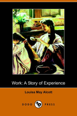 Work: A Story of Experience (Illustrated Edition) (Dodo Press) (Paperback)