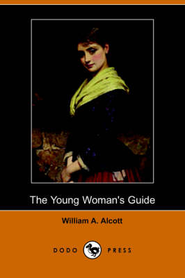 The Young Woman's Guide (Dodo Press) (Paperback)