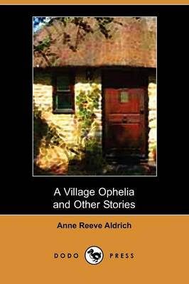 A Village Ophelia and Other Stories (Dodo Press) (Paperback)