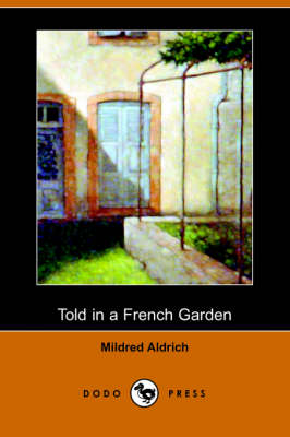 Told in a French Garden, August, 1914 (Dodo Press) (Paperback)