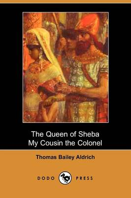 The Queen of Sheba & My Cousin the Colonel (Dodo Press) (Paperback)