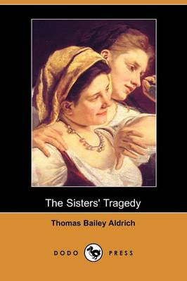 The Sisters' Tragedy (Dodo Press) (Paperback)