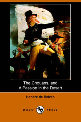 The Chouans, and a Passion in the Desert (Dodo Press) (Paperback)