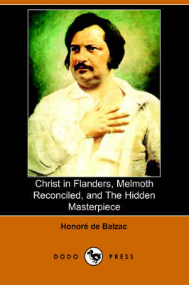 Christ in Flanders, Melmoth Reconciled, and the Hidden Masterpiece (Dodo Press) (Paperback)
