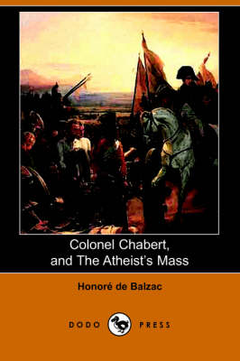 Colonel Chabert, and the Atheist's Mass (Dodo Press) (Paperback)