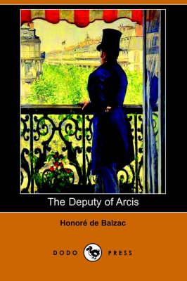 The Deputy of Arcis (Dodo Press) (Paperback)