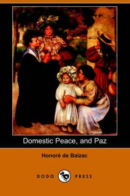 Domestic Peace, and Paz (Dodo Press) (Paperback)