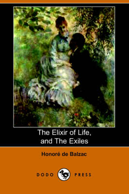 The Elixir of Life, and the Exiles (Dodo Press) (Paperback)
