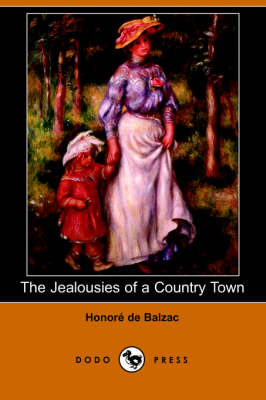 The Jealousies of a Country Town (Dodo Press) (Paperback)