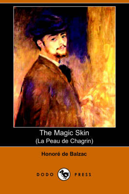 The Magic Skin (La Peau de Chagrin) (Dodo Press) (Paperback)