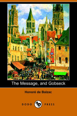 The Message, and Gobseck (Dodo Press) (Paperback)