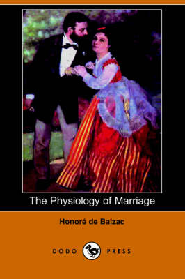The Physiology of Marriage (Dodo Press) (Paperback)