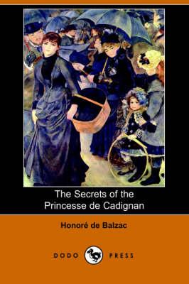 The Secrets of the Princesse de Cadignan (Dodo Press) (Paperback)
