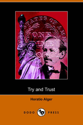 Try and Trust (Dodo Press) (Paperback)
