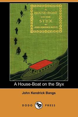 A House-Boat on the Styx (Dodo Press) (Paperback)