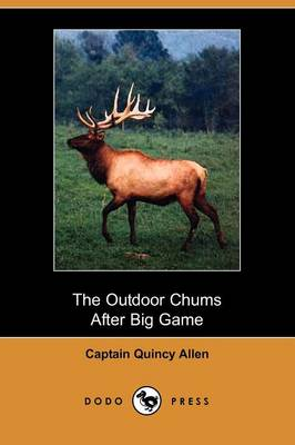 The Outdoor Chums After Big Game (Illustrated Edition) (Dodo Press) (Paperback)