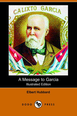 A Message to Garcia (Illustrated Edition) (Dodo Press) (Paperback)