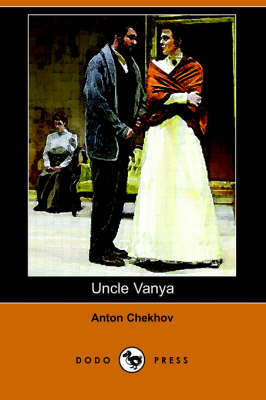 Uncle Vanya (Dodo Press) (Paperback)