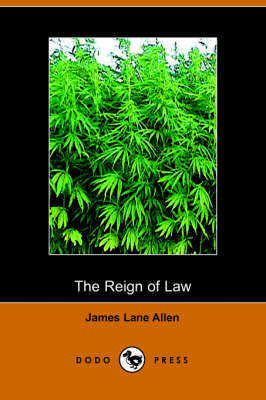The Reign of Law; A Tale of the Kentucky Hemp Fields (Dodo Press) (Paperback)