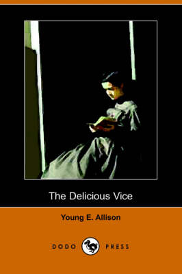 The Delicious Vice (Dodo Press) (Paperback)