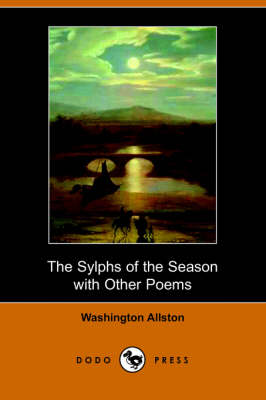 The Sylphs of the Season with Other Poems (Dodo Press) (Paperback)