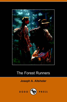 The Forest Runners: A Story of the Great War Trail in Early Kentucky (Dodo Press) (Paperback)