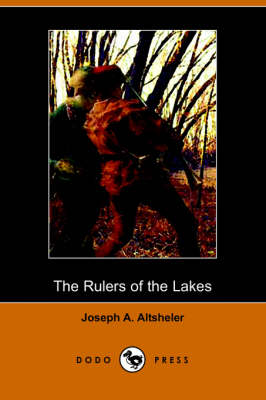 The Rulers of the Lakes: A Story of George and Champlain (Dodo Press) (Paperback)