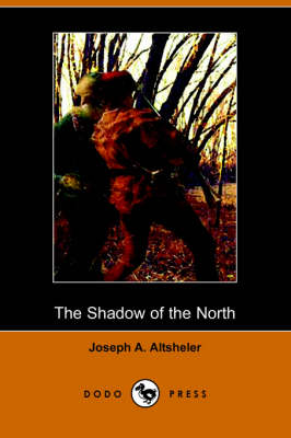 The Shadow of the North: A Story of Old New York and a Lost Campaign (Dodo Press) (Paperback)