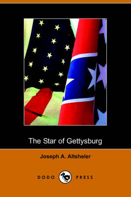 The Star of Gettysburg: A Story of Southern High Tide (Dodo Press) (Paperback)