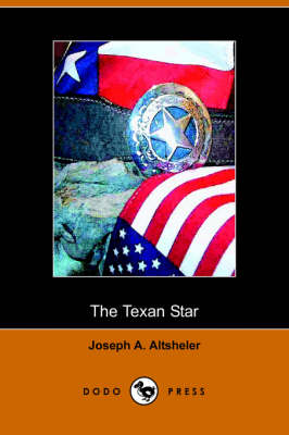 The Texan Star: The Story of a Great Fight for Liberty (Dodo Press) (Paperback)