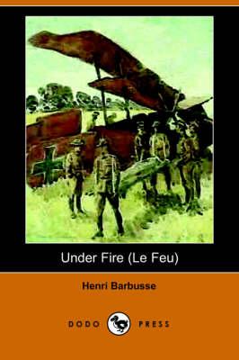 Under Fire (Le Feu) (Dodo Press) (Paperback)
