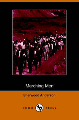 Marching Men (Dodo Press) (Paperback)