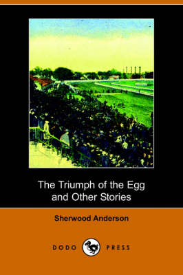 The Triumph of the Egg, and Other Stories (Dodo Press) (Paperback)