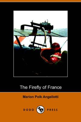 The Firefly of France (Dodo Press) (Paperback)