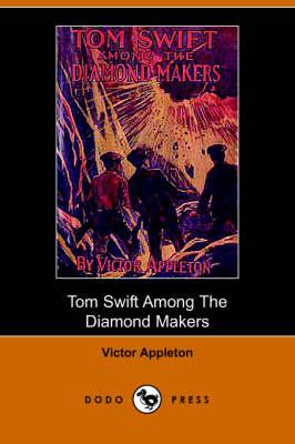 Tom Swift Among the Diamond Makers, Or, the Secret of Phantom Mountain (Dodo Press) (Paperback)