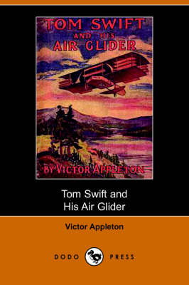 Tom Swift and His Air Glider, or Seeking the Platinum Treasure (Dodo Press) (Paperback)