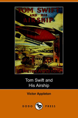 Tom Swift and His Airship (Dodo Press) (Paperback)