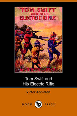 Tom Swift and His Electric Rifle (Dodo Press) (Paperback)