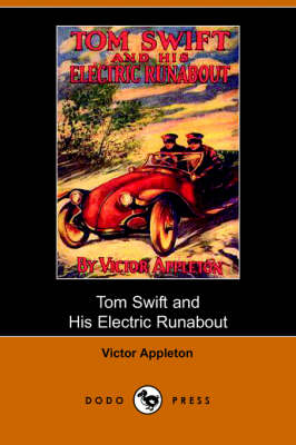 Tom Swift and His Electric Runabout, Or, the Speediest Car on the Road (Dodo Press) (Paperback)