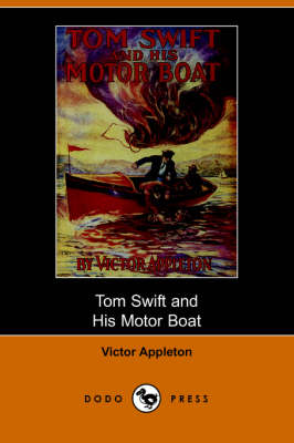 Tom Swift and His Motor-Boat, Or, the Rivals of Lake Carlopa (Paperback)