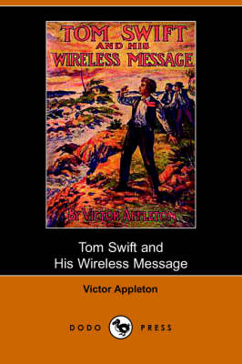 Tom Swift and His Wireless Message: Or, the Castaways of Earthquake Island (Dodo Press) (Paperback)