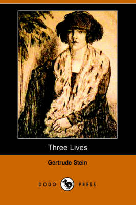 Three Lives: Stories of the Good Anna, Melanctha and the Gentle Lena (Dodo Press) (Paperback)