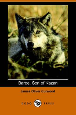 Baree, Son of Kazan (Dodo Press) (Paperback)