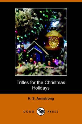 Trifles for the Christmas Holidays (Dodo Press) (Paperback)