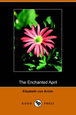 The Enchanted April (Dodo Press) (Paperback)