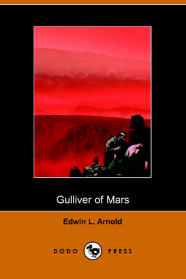 Gulliver of Mars (Dodo Press) (Paperback)