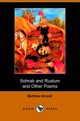 Sohrab and Rustum and Other Poems (Dodo Press) (Paperback)
