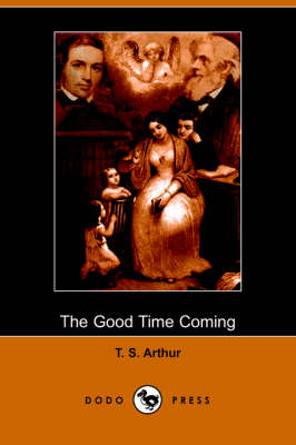 The Good Time Coming (Dodo Press) (Paperback)