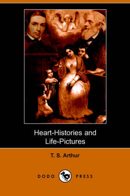 Heart-Histories and Life-Pictures (Dodo Press) (Paperback)
